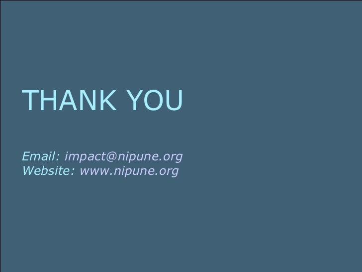 THANK YOU Email:  [email_address] Website:  www.nipune.org