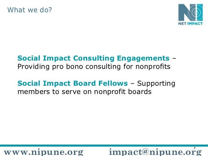 Social Impact Consulting Engagements  – Providing pro bono consulting for nonprofits   Social Impact Board Fellows  – Supp...