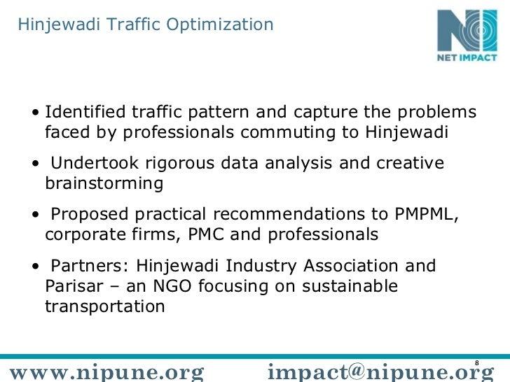 Hinjewadi Traffic Optimization <ul><li>Identified traffic pattern and capture the problems faced by professionals commutin...