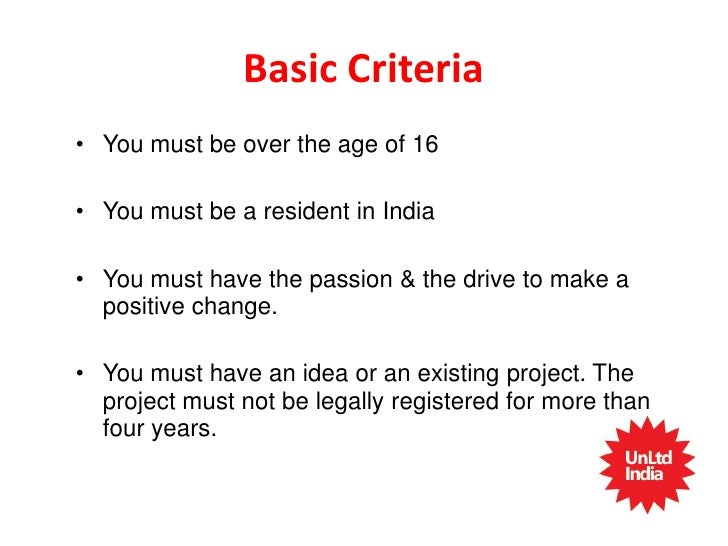 How to Apply• Fill out an Eligibility Form at www.unltdindia.org• Download an Application form• Mail it to us before 30th ...