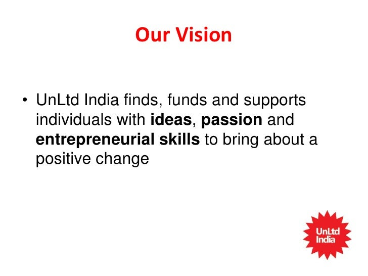 Whom do we support• Start ups.• Social Entrepreneurs .• People using innovative ways to tackle social  issues.• Motivated....