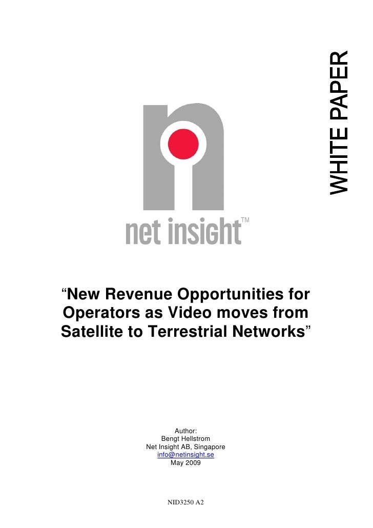 "NID3250 A2 ""New Revenue Opportunities for Operators as Video moves from Satellite to Terrestrial Networks"" Author: Bengt H..."