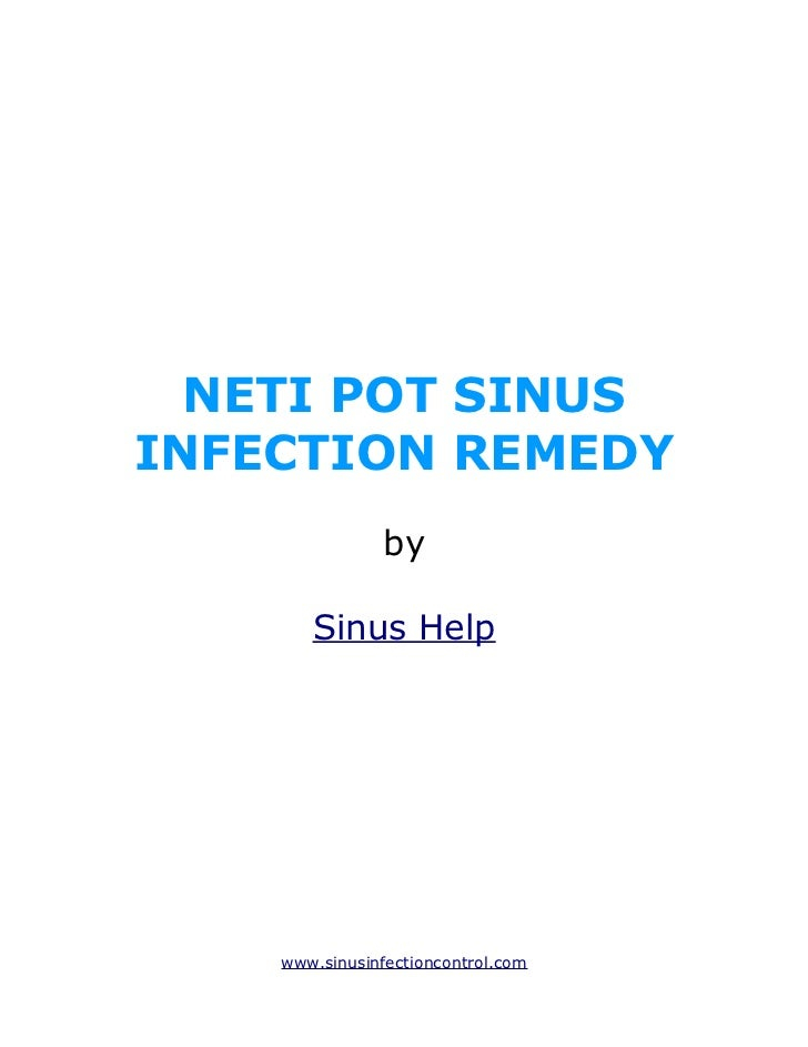 NETI POT SINUSINFECTION REMEDY                by       Sinus Help    www.sinusinfectioncontrol.com