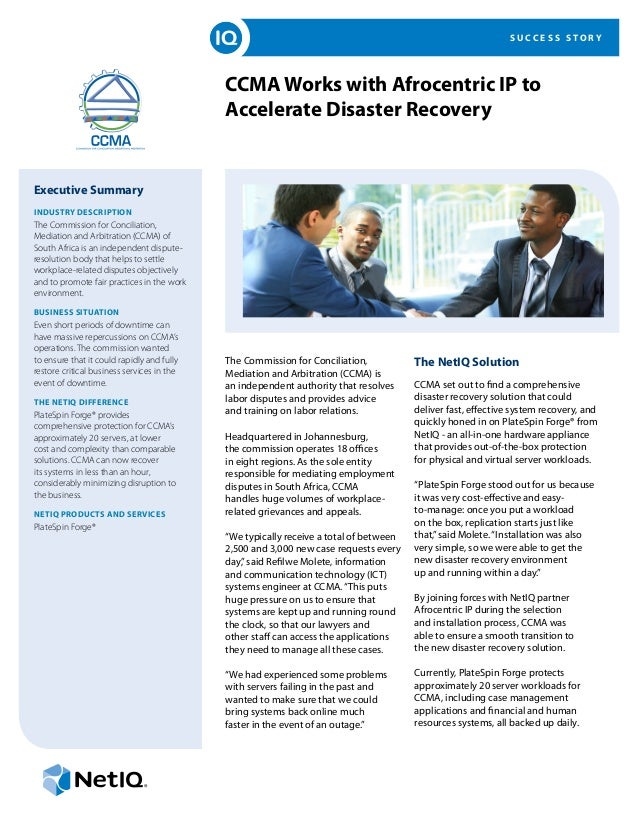 S U C C E S S S T O R Y CCMA Works with Afrocentric IP to Accelerate Disaster Recovery Executive Summary INDUSTRY DESCRIPT...