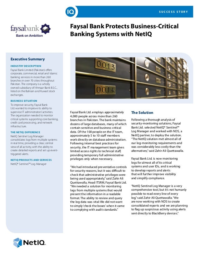S U C C E S S S T O R Y Faysal Bank Protects Business-Critical Banking Systems with NetIQ Executive Summary INDUSTRY DESCR...