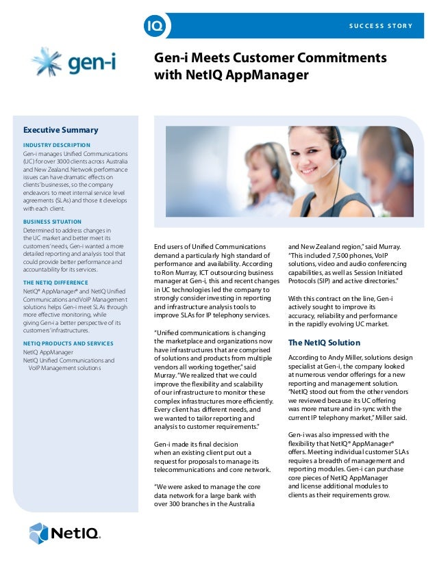 S U C C E S S S T O R Y Gen-i Meets Customer Commitments with NetIQ AppManager Executive Summary INDUSTRY DESCRIPTION Gen-...