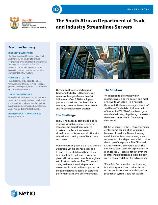 S U C C E S S S T O R Y The South African Department of Trade and Industry Streamlines Servers Executive Summary INDUSTRY ...