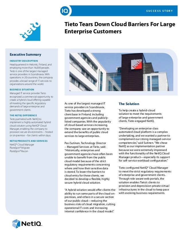 S U C C E S S S T O R Y Tieto Tears Down Cloud Barriers For Large Enterprise Customers Executive Summary INDUSTRY DESCRIPT...