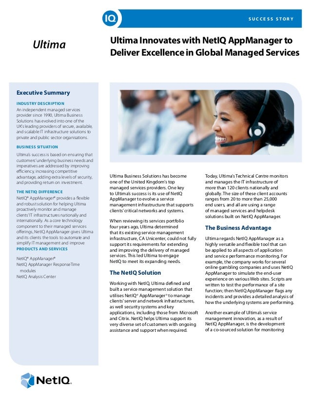 S U C C E S S S T O R Y Ultima Innovates with NetIQ AppManager to Deliver Excellence in Global Managed Services Executive ...