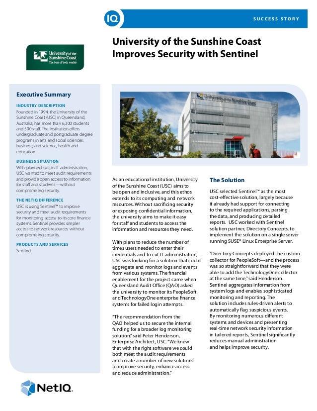 S U C C E S S S T O R Y University of the Sunshine Coast Improves Security with Sentinel Executive Summary Industry Descri...