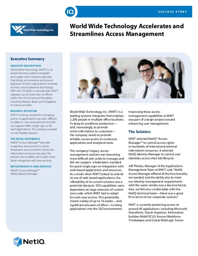 S U C C E S S S T O R Y World Wide Technology Accelerates and Streamlines Access Management Executive Summary INDUSTRY DES...