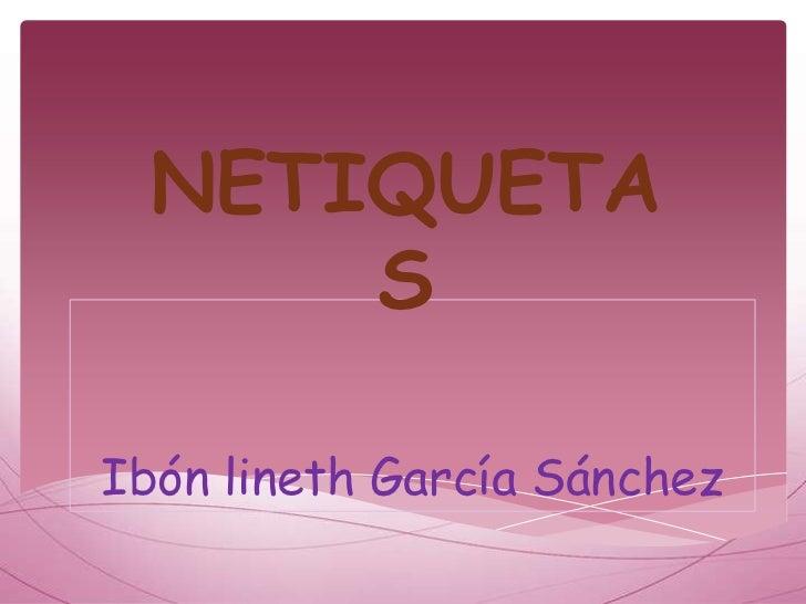 NETIQUETA      SIbón lineth García Sánchez