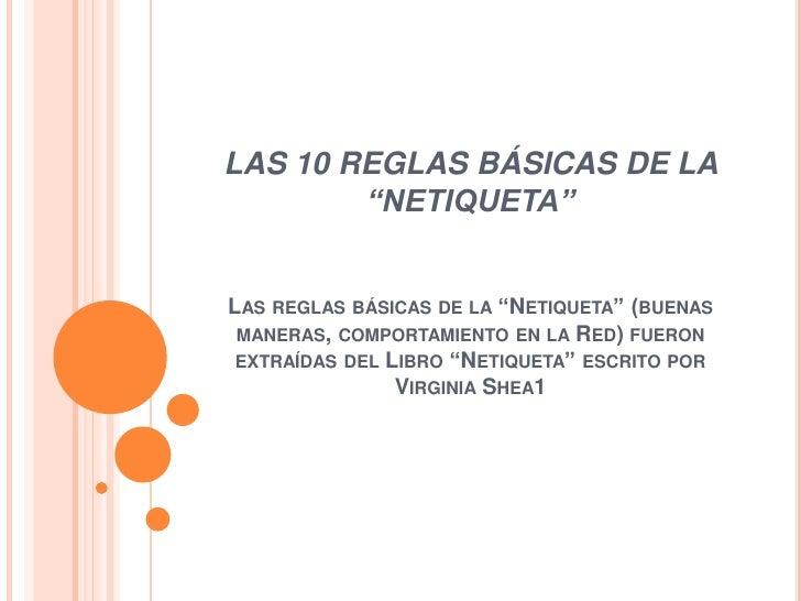 """LAS 10 REGLAS BÁSICAS DE LA        """"NETIQUETA""""LAS REGLAS BÁSICAS DE LA """"NETIQUETA"""" (BUENAS MANERAS, COMPORTAMIENTO EN LA R..."""