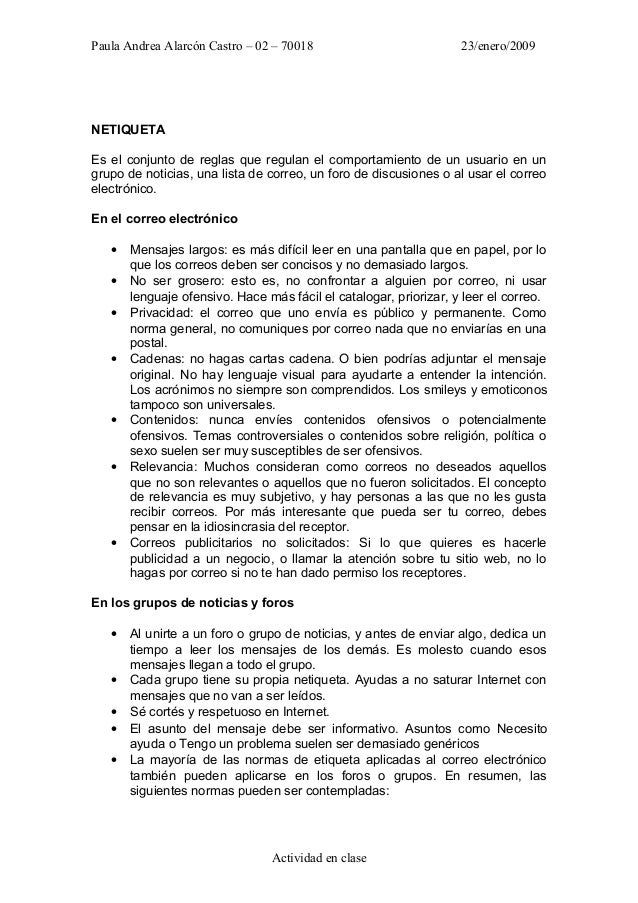 Paula Andrea Alarcón Castro – 02 – 70018 23/enero/2009 NETIQUETA Es el conjunto de reglas que regulan el comportamiento de...