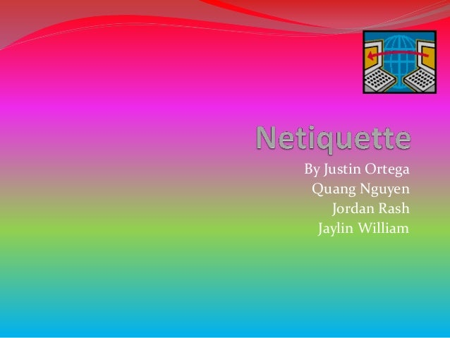 By Justin Ortega Quang Nguyen Jordan Rash Jaylin William