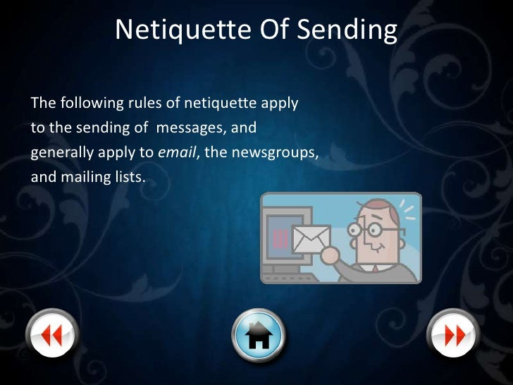 Netiquette Of Sending •   Be brief •   Use white space •   Use descriptive subject lines •   Stay on-topic •   Be careful ...