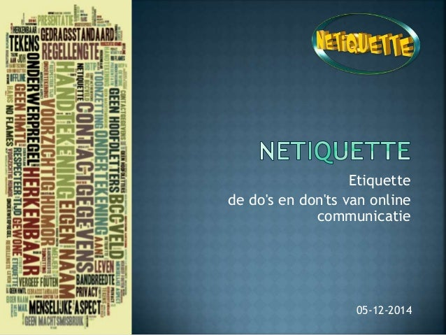 Etiquette  de do's en don'ts van online  communicatie  05-12-2014