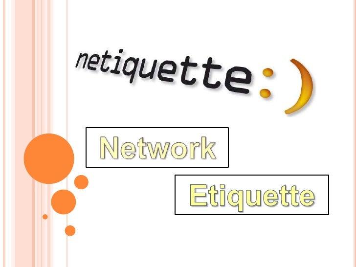 Network<br />Etiquette<br />