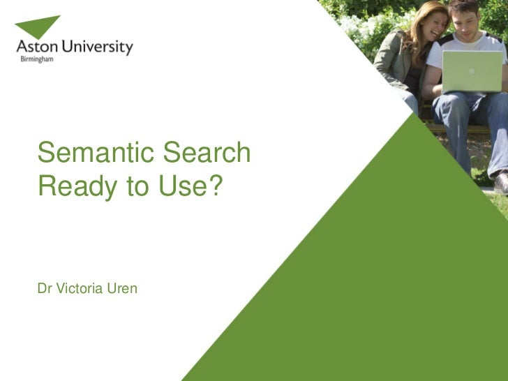 Semantic SearchReady to Use?Dr Victoria Uren