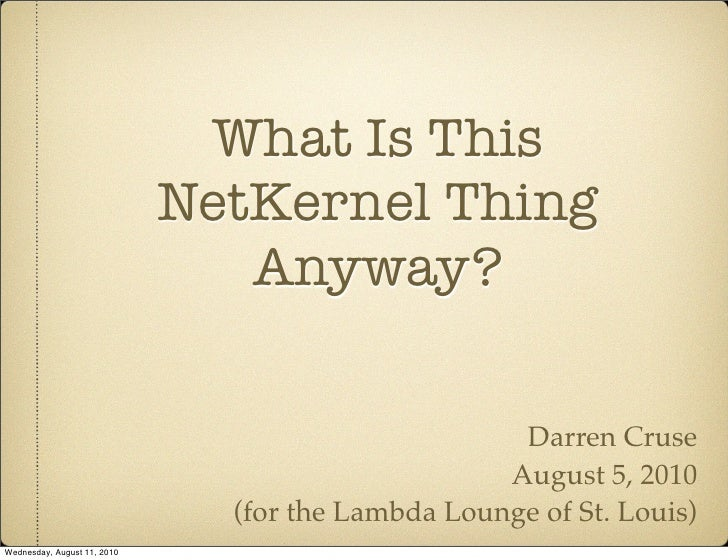 What Is This                              NetKernel Thing                                 Anyway?                         ...
