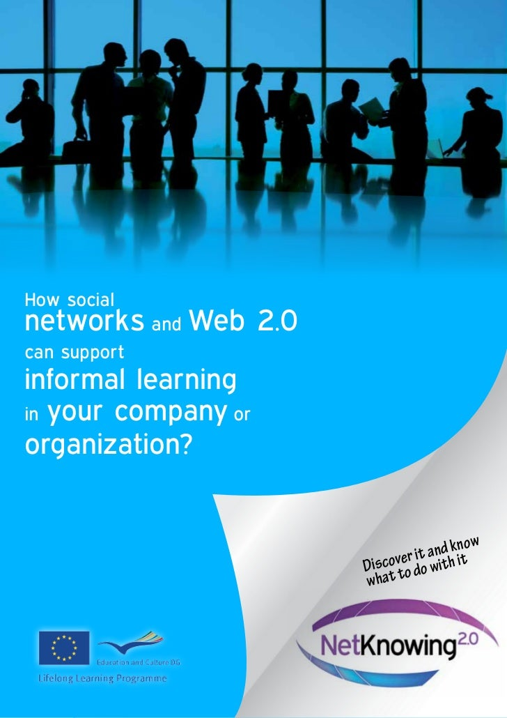 How socialnetworks and Web 2.0can supportinformal learningin your company ororganization?                                 ...