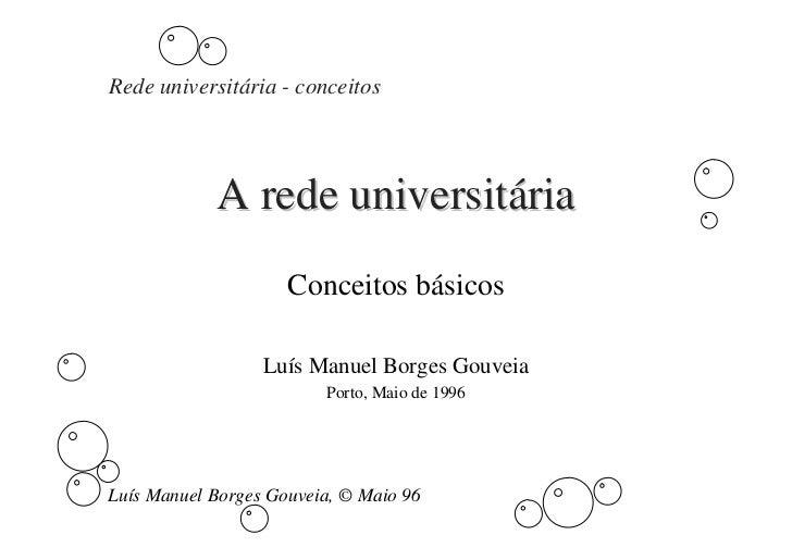 Rede universitária - conceitos                 A rede universitária                      Conceitos básicos                ...