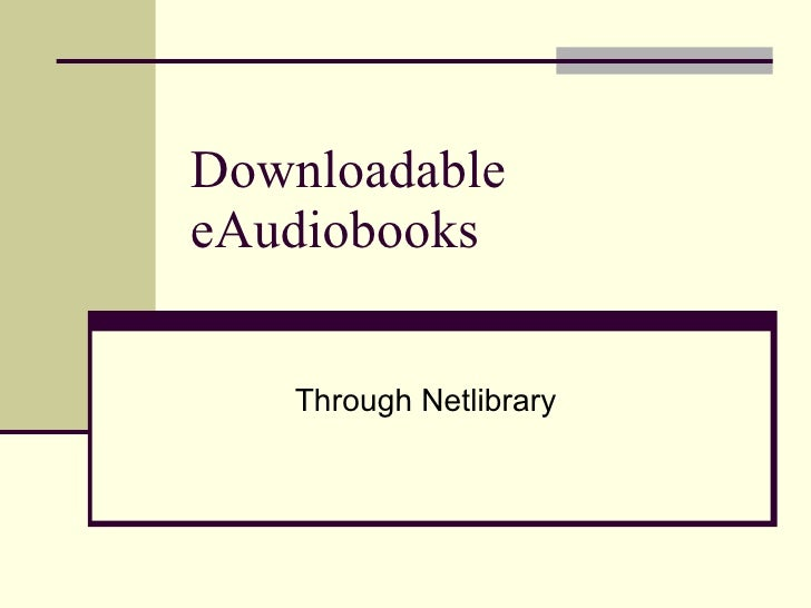 Downloadable  eAudiobooks Through Netlibrary