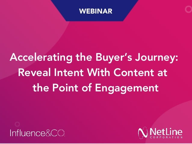 WEBINAR Accelerating the Buyer's Journey: Reveal Intent With Content at the Point of Engagement