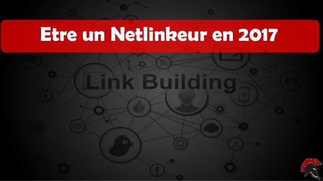 Les critères d'un site intéressant ( pour poser un backlink )Etre un Netlinkeur en 2017