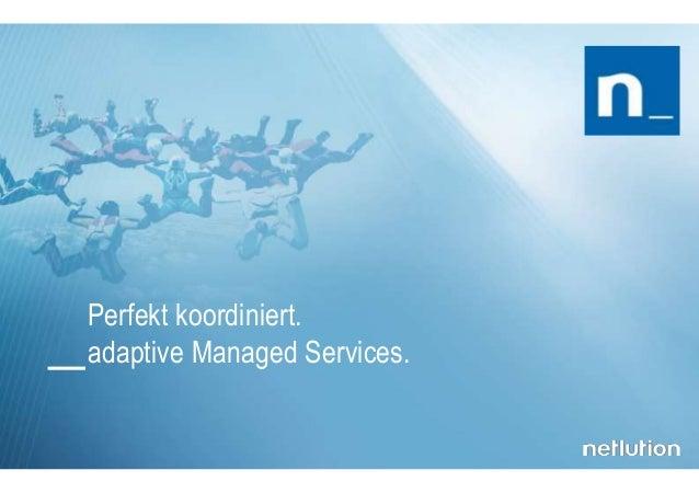 Perfekt koordiniert. adaptive Managed Services.