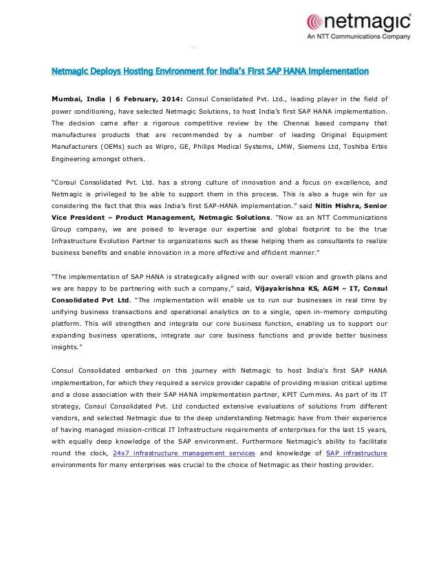 Netmagic Deploys Hosting Environment for India's First SAP HANA Implementation Mumbai, India | 6 February, 2014: Consul Co...