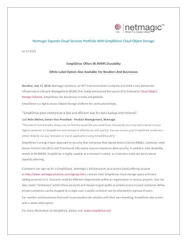 Netmagic Expands Cloud Services Portfolio With SimpliDrive Cloud Object Storage Jul 17 2013 SimpliDrive Offers 99.9999% Du...