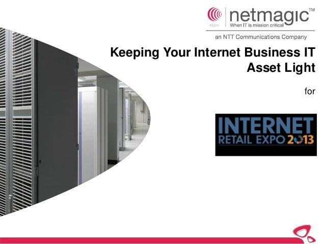 Keeping Your Internet Business IT                      Asset Light                               for
