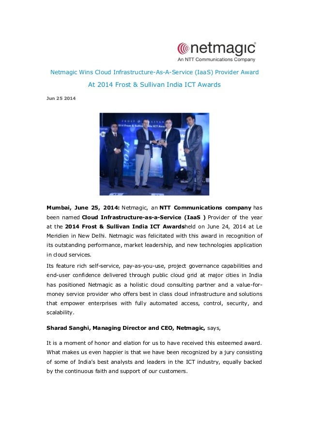 Netmagic Wins Cloud Infrastructure-As-A-Service (IaaS) Provider Award At 2014 Frost & Sullivan India ICT Awards Jun 25 201...
