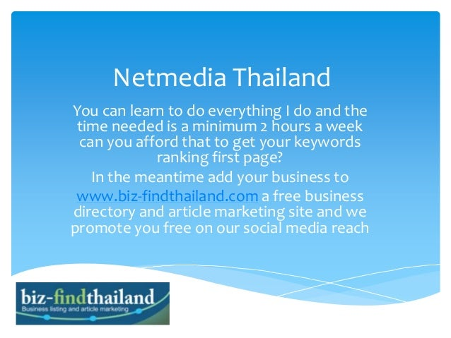 Netmedia Thailand You can learn to do everything I do and the time needed is a minimum 2 hours a week can you afford that ...