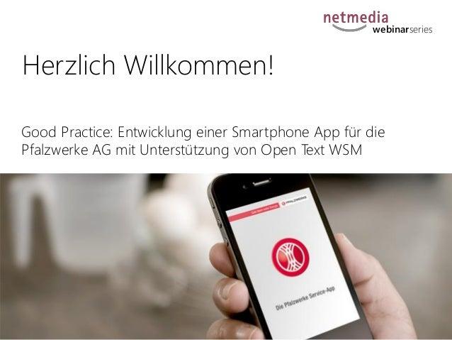 webinarseries  Herzlich Willkommen! Good Practice: Entwicklung einer Smartphone App für die Pfalzwerke AG mit Unterstützun...