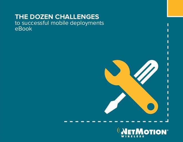 Share this eBookTHE DOZEN CHALLENGESto successful mobile deploymentseBook