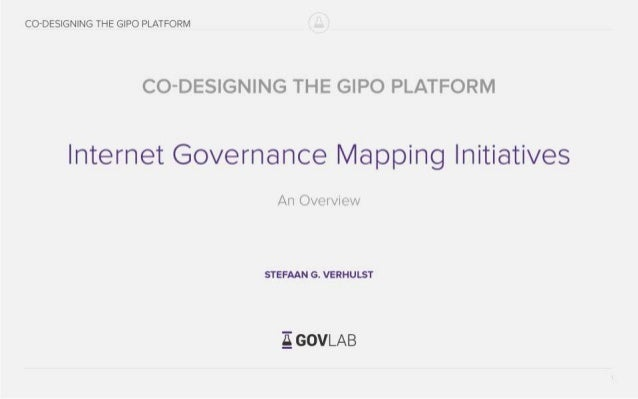 CO-DESIGNING THE GIPO PIATFORM  CO-DESIGNING THE GIPO PLATFORM  Internet Governance Mapping Initiatives  An Overview  STEF...