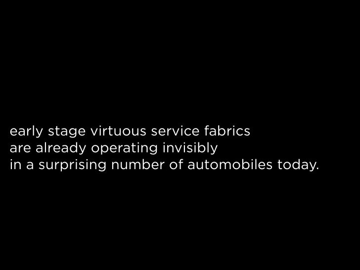 early stage virtuous service fabrics are already operating invisibly in a surprising number of automobiles today.