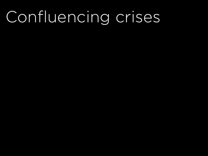 Confluencing crises