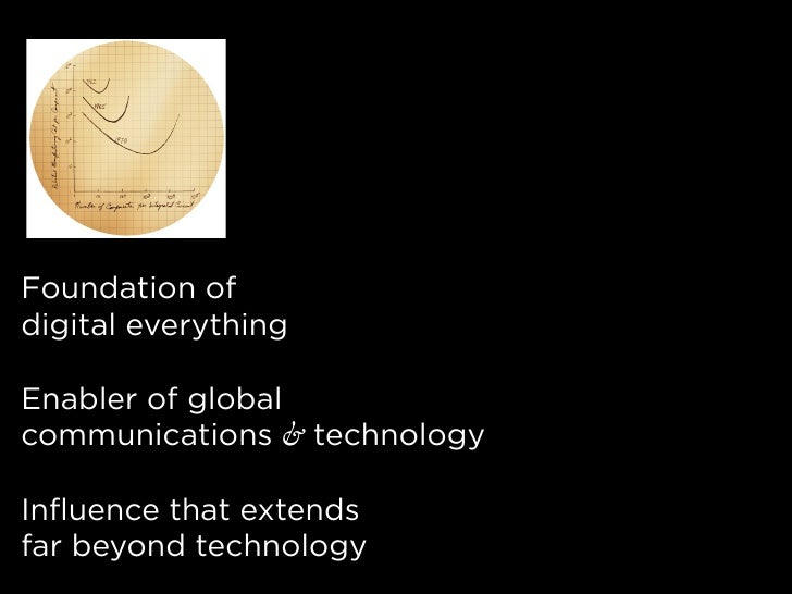 Foundation of digital everything  Enabler of global communications & technology  Influence that extends far beyond technol...
