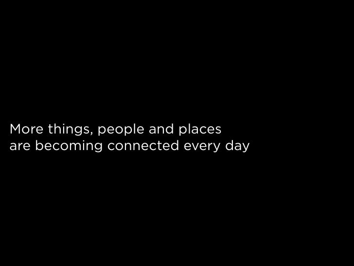 More things, people and places are becoming connected every day
