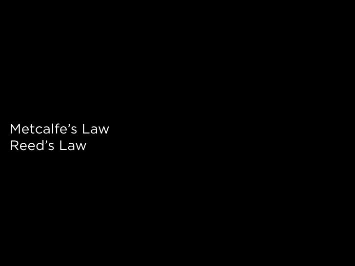 Metcalfe's Law Reed's Law