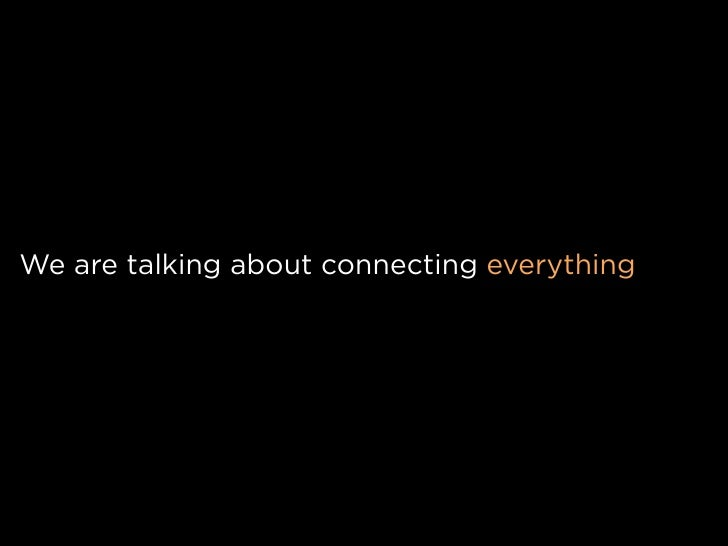 We are talking about connecting everything