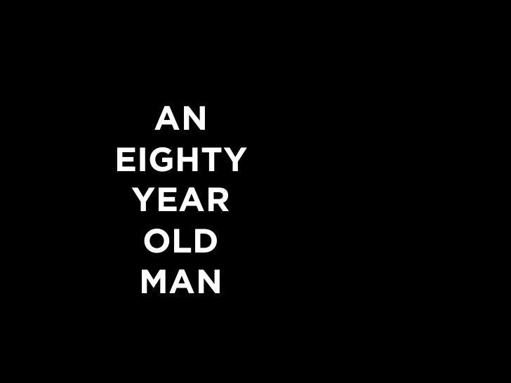 AN EIGHTY  YEAR  OLD  MAN
