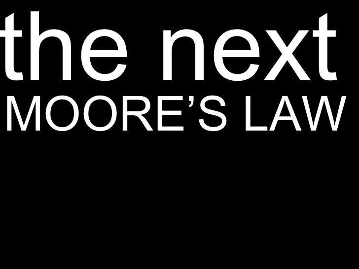 MOORE'S LAW the next Sheldon Renan vision (+) strategy Twitter @srenan
