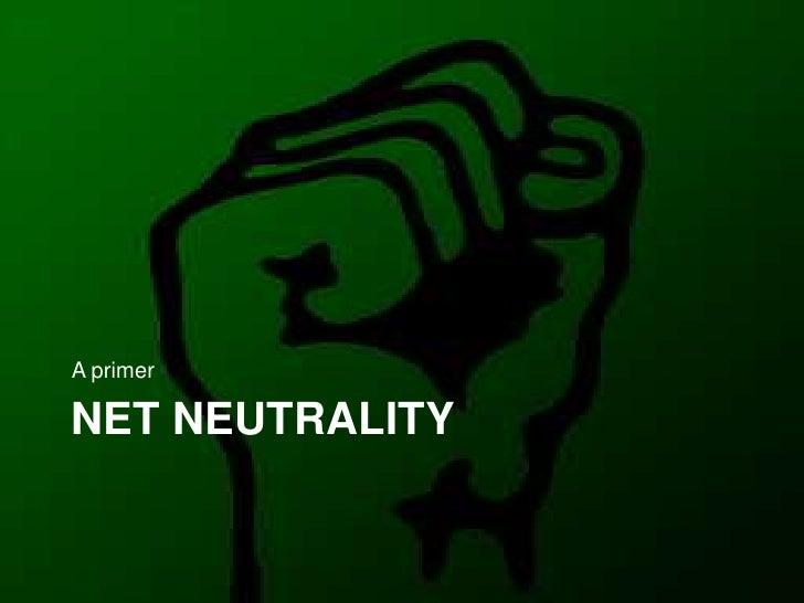 Net Neutrality<br />A primer<br />