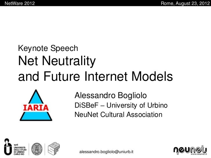 NetWare 2012                                          Rome, August 23, 2012     Keynote Speech     Net Neutrality     and ...