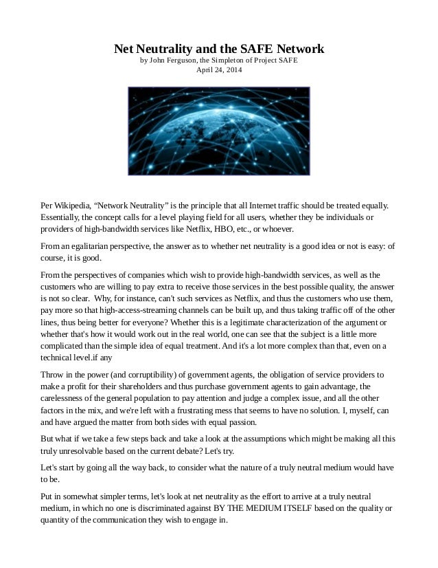 "Net Neutrality and the SAFE Network by John Ferguson, the Simpleton of Project SAFE April 24, 2014 Per Wikipedia, ""Network..."