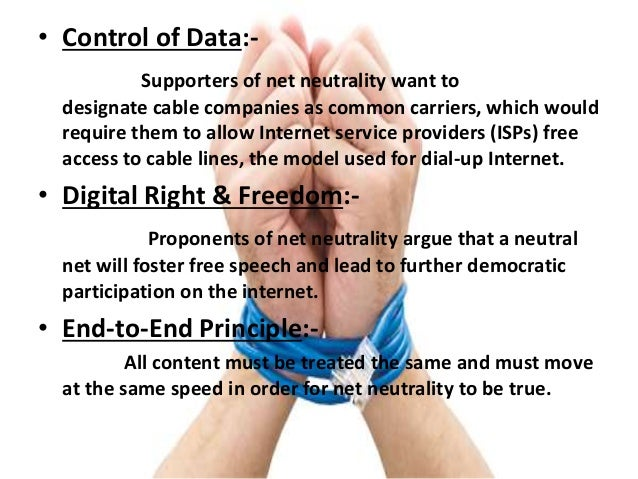 Arguments Against Net neutrality Arguments Aganist Prevent over use of Band width Potentially Increased Taxes Significant ...